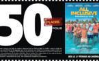"""Cinéma - 50 places à gagner pour """" ALL INCLUSIVE """" avec le réseau Mauréfilms"""