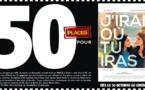 """Cinéma - 50 places à gagner pour """" J'IRAI OU TU IRAS """" avec le réseau Mauréfilms"""