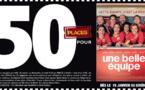 """Cinéma - 50 places à gagner pour """" UNE BELLE EQUIPE """" avec le réseau Mauréfilms"""